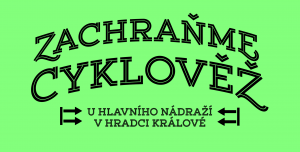 Zachraňme cyklověž u nádraží v Hradci Králové