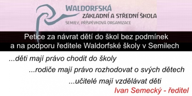 Petice za návrat dětí do škol bez podmínek a na podporu ředitele Waldorfské školy v Semilech Ivana S